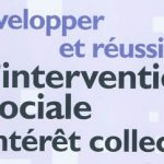L'intervention sociale d'intérêt collectif:  Une question de sens, de valeurs,  de compréhension et de méthode