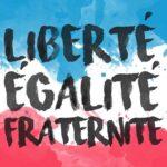 liberte egalite fraternite